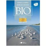 Bio - Sequência Clássica - Edição Especial - Volume 2 - Ensino Médio - SÔnia Lopes, Sergio Rosso