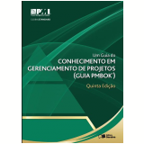 Um Guia do Conhecimento em Gerenciamento de Projetos (Guia PMBOK) - Project Management Institute