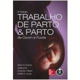 Trabalho De Parto E Parto De Oxorn-foote - Glenn D. Posner, Essica Dy, Amanda Y. Black ...