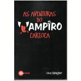 as aventuras do vampiro carioca (Ebook) - Lucia Chataignier