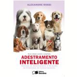 ADESTRAMENTO INTELIGENTE - 1ª edição (Ebook) - Alexandre Rossi