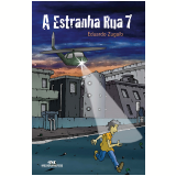 A Estranha Rua 7 (Ebook) - Eduardo Zugaib