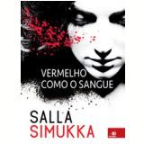 Vermelho Como O Sangue - Salla Simukka