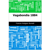 Vagabondia: 1884 (Ebook) - Burnett