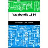 Vagabondia: 1884 (Ebook) - Burnett