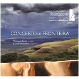 Concerto De Fronteira - Yamandu Costa , Violão - Leandro Carvalho, Regência (CD) - Orquestra Do Estado De Mato Grosso