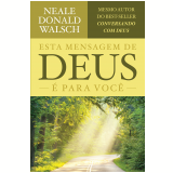 Mensagem De Deus Para Você - Neale Donald Walsch