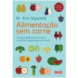 Alimentação Sem Carne - Eric Slywitch