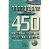 Orthographe 450 Nouveaux Exercices - Niveau Debutant (Livre + Corriges) - Laurent Hermeline