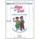 Apprends A Lire Et A Ecrite Avec Alex Et Zoe - Fichier Avec Guide Pedagogique Et Fiches Photocopiables - Jocelyne Quinson