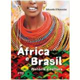 África e Brasil: História e Cultura - Eduardo D'amorim