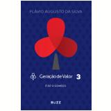 Geração de Valor - (Vol. 03) - Flávio Augusto Da Silva