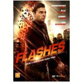 Flashes - Deixe a Realidade Para Trás (DVD) - Tom Sizemore