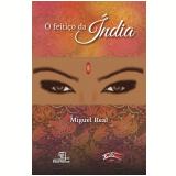 O Feitiço da Índia  - Miguel Real