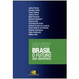 Brasil - O Futuro Que Queremos - Jaime Pinsky
