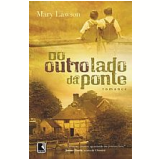 Do Outro Lado da Ponte - Mary Lawson