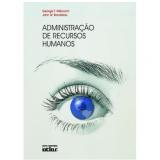Administração de Recursos Humanos - George T Milkovich, John W Boudreau