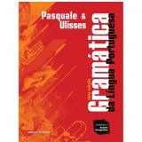 Gramática Da Língua Portuguesa - Ensino Médio - Pasquale Cipro Neto, Ulisses Infante