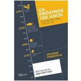 Os Próximos 100 Anos - George Friedman