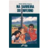 Na Barreira do Inferno - Silvia Cintra Franco