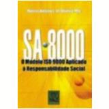 Sa 8000 Modelo Iso 9000 Aplicado a Responsabilidade Social - Marcos Antonio Lima de Oliveira