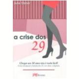 A Crise dos 29 - Julie Tilsner