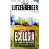 Manual de Ecologia do Jardim ao Poder Vol. 1