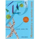 Matem�tica Na Medida Certa - 9� Ano - Ensino Fundamental II - Marilia Centurion, Jos� Jakubovic, Marcelo Lellis