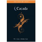 Caçada (Vol. 5) - Kristin Cast, P. C. Cast