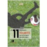 Os 11 Maiores Volantes do Futebol Brasileiro - Sidney Garambone