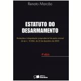 Estatuto do Desarmamento - Renato Marcão