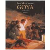 Los mundos de Goya. 1746-1828 (Bil�ngue) - Joan Sureda