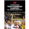 Corinthians � Todo Poderoso Campe�o da Libertadores 2012