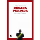Década Perdida - Marco Antonio Villa