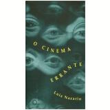 O Cinema Errante - Luiz Nazario