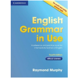 English Grammar In Use Without Answers A Self-study Referen - Raymond Murphy