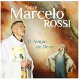 Padre Marcelo Rossi - O Tempo de Deus (CD) - Padre Marcelo Rossi