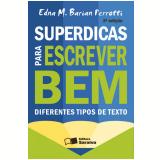 SUPERDICAS PARA ESCREVER BEM DIFERENTES TIPOS DE TEXTO - 2ª edição (Ebook) - Edna M. Barian Perrotti