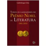 Todos os ganhadores do Pr�mio Nobel de Literatura 1901-2010 (Ebook) - Ludenbergue Goes