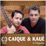 Caique & Kauê - O Viajante (CD) - Caique & Kauê