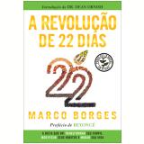 A Revolução De 22 Dias - Marco Borges