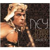 Ney Mato Grosso- Anos 70 (CD) - Ney Mato Grosso