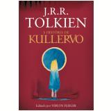 A História De Kullervo - J. R. R. Tolkien