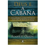 Deus E A Cabana - Roger E. Olson