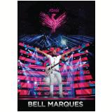 Bell Marques - Fênix (DVD) - Bell Marques