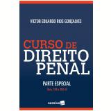 Curso de Direito Penal – Parte Especial – Arts. 184 a 359-H  - Victor Eduardo Rios Gonçalves