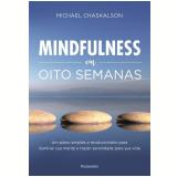 Mindfulness Em Oito Semanas - Michael Chaskalson