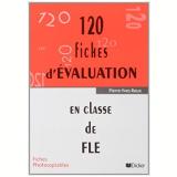 120 Fiches D´evaluation En Classe de Fle - Pierre-yves Roux