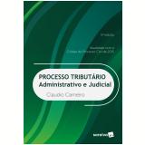 Processo Tributário Administrativo e Judicial - Cláudio Carneiro