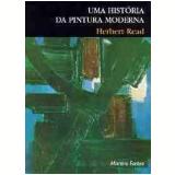 Uma História da Pintura Moderna - Herbert Read